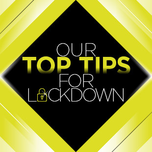 Top Tips for Staying Sane During Lockdown