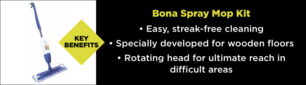 The key benefits of the Bona Spray Mop Kit - easy, streak-free cleaning, specifically developed for wooden floors, rotating head for ultimate reach in difficult areas.